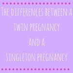 The differences between a twin pregnancy and a singleton pregnancy