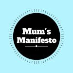 Read my groundbreaking #MumsManifesto